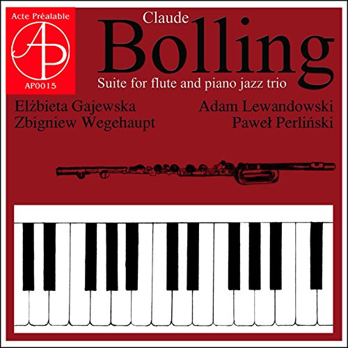 Claude Bolling: Suite for Flute and Piano Jazz Trio