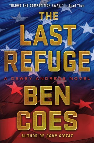 The Last Refuge: A Dewey Andreas Novel by Coes, Ben (July 3, 2012) Hardcover