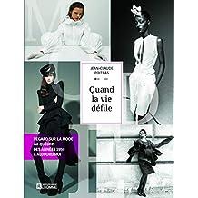Quand la vie défile: Regard sur la mode au Québec, des années 1950 à aujourd'hui