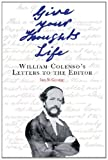 Give Your Thoughts Life: William Colenso's Letters to the Editor