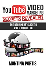 YouTube Video Marketing Secrets Revealed: The Beginners Guide to Online Video Marketing Paperback