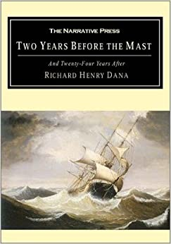Book Two Years Before the Mast: And Twenty-Four Years After by Dana, Richard Henry(July 1, 2001)