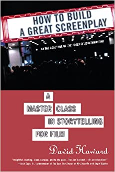 how to build a great screenplay a master class in storytelling for film