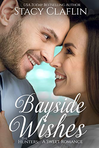 Bayside Wishes: A Clean Man in Uniform Romance (The Hunters Book 6)