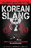 Korean Slang: As much as a Rat s Tail: Learn Korean Language and Culture through Slang, Invective and Euphemism