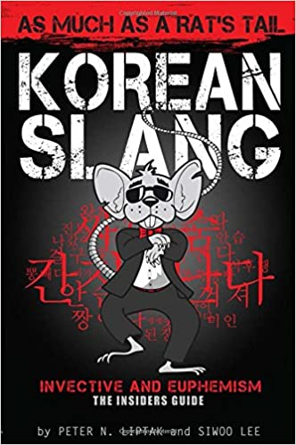 Book Korean Slang: As much as a Rat's Tail: Learn Korean Language and Culture through Slang, Invective and Euphemism