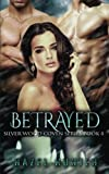 Betrayed (Book Four of the Silver Wood Coven Series): A Witch and Warlock Romance Novel (Volume 4)