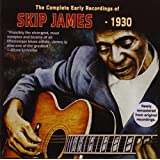 JAMES, SKIP - THE COMPLETE EARLY RECORDINGS