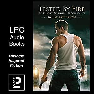 Tested by Fire Audiobook