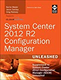 Download System Center 2012 R2 Configuration Manager Unleashed: Supplement to System Center 2012 Configuration Manager (SCCM) Unleashed Doc