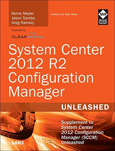 System Center 2012 R2 Configuration Manager Unleashed: Supplement to System Center 2012 Configuration Manager (SCCM) Unleashed PDF