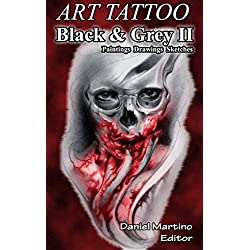 Tatoo Images: ART TATTOO Black and Gray II.: Paintings. Designs. Sketches (Planet tattoo Book 11)