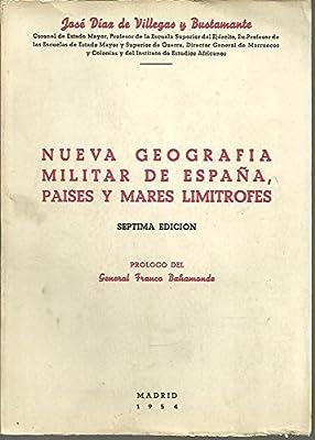 NUEVA GEOGRAFIA MILITAR DE ESPAÑA, PAISES Y MARES LIMITROFES.: Amazon.es: DIAZ DE VILLEGAS Y BUSTAMANTE, José.: Libros