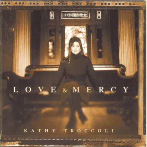 Kathy Troccoli - Love and Mercy (1995)