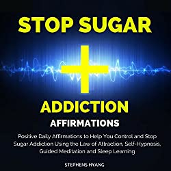 Stop Sugar Addiction Affirmations