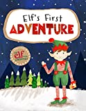 Elf's First Adventure: Starring an Elf for Christmas