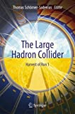 Book cover image for The Large Hadron Collider: Harvest of Run 1