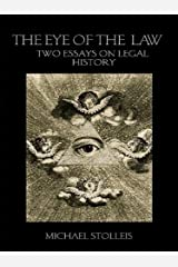 The Eye of the Law: Two Essays on Legal History (Birkbeck Law Press) Kindle Edition