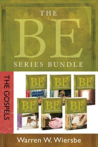 The BE Series Bundle: The Gospels: Be Loyal, Be Diligent, Be Compassionate, Be Courageous, Be Alive, and Be Transformed (The BE Series Commentary) by [Wiersbe, Warren W.]
