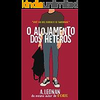 Alojamento Dos Héteros: (Um romance gay)