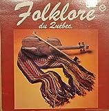 FOLKLORE DU QUEBEC : Songs- Four Strings; Reel Mysterieux; Sweets of May; La Guenille; de L'ouvrier; Ronde Printempts; Du Grand Pierre; Lumps of Plum Pudding; La Grande Gigue Simple; du May