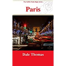 Paris: Images From The City Of Light (The Coffee Table Book Series)