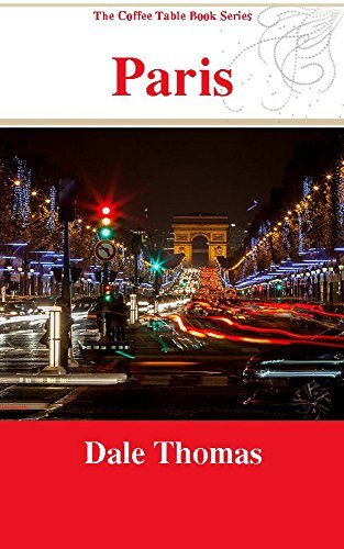 Paris: Images from the Burgh of Light (The Coffee Table Book Series)