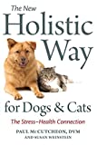 The New Holistic Way for Dogs and Cats: The Stress-Health Connection