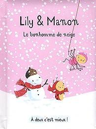 Lily & Manon : Le bonhomme de neige par Isabelle Gibert