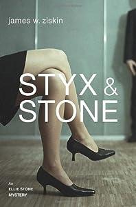 Styx & Stone: An Ellie Stone Mystery by James W. Ziskin (2013-10-15)