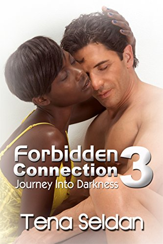 Forbidden Connection 3: Journey Into Darkness: BWWM Interracial Romance