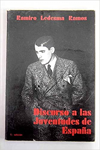 DISCURSO A LAS JUVENTUDES DE ESPAÑA: Amazon.es: Ramiro Ledesma Ramos: Libros