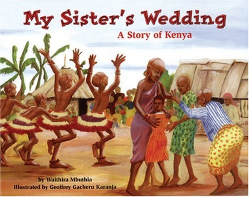 Download My Sister's Wedding: A Story of Kenya (Make Friends Around the World) pdf epub