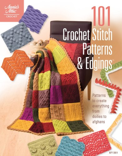 101 Crochet Stitch Patterns & Edgings (Annie's Attic: Crochet)