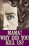 Mama! Why Did You Kill Us?, Domenico Mondrone, 0895556162