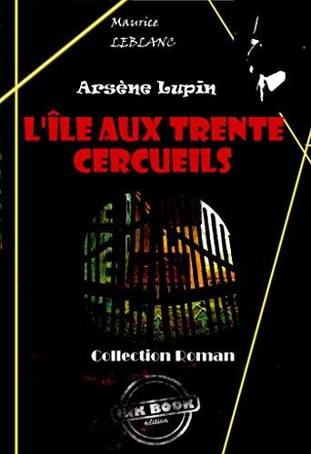 L Ile Aux Trente Cercueils Edition Integrale Polar
