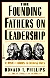 img - for The Founding Fathers on Leadership: Classic Teamwork in Changing Times book / textbook / text book
