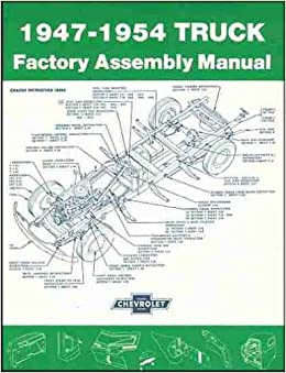 complete gmc pickup & trucks 1947 1948 1949 1950 1951 1952 1953 1954  factory assembly instruction manual - models include: �-ton, ��-ton, 1-ton,  1 ��-ton,