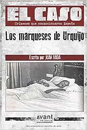 El Caso: Los marqueses de Urquijo: Amazon.es: Rada, Juan, Avant Editorial: Libros