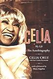 img - for Celia: My Life by Celia Cruz (2004-07-06) book / textbook / text book