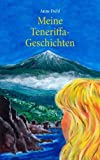 img - for Meine Teneriffa-Geschichten (German Edition) book / textbook / text book