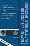 img - for Burden or Benefit: External Data Reporting: New Directions for Institutional Research, Number 166 (J-B IR Single Issue Institutional Research) book / textbook / text book