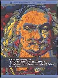 Download free Communitarian international relations: the