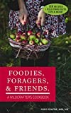 Foodies, Foragers, and Friends