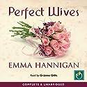 Perfect Wives Hörbuch von Emma Hannigan Gesprochen von: Grainne Gillis