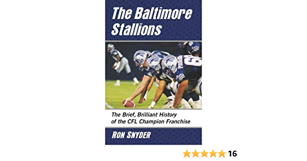 The Baltimore Stallions: The Brief, Brilliant History of the ...