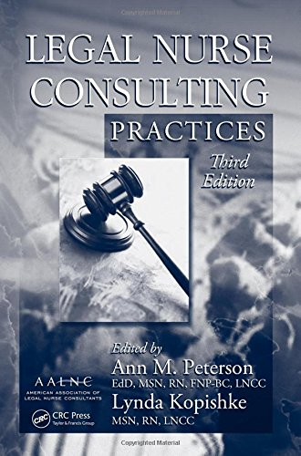 Legal Nurse Consulting, Third Edition: Legal Nurse Consulting Practices, Third Edition (Volume 1) by CRC Press