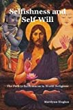 Selfishness and Self-Will, Marilynn Hughes, 1450546129