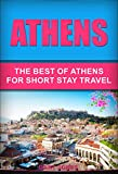 Athens %3A The Best Of Athens For Short ...