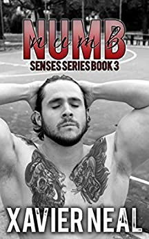 Numb (Senses Series Book 3) by [Neal, Xavier]